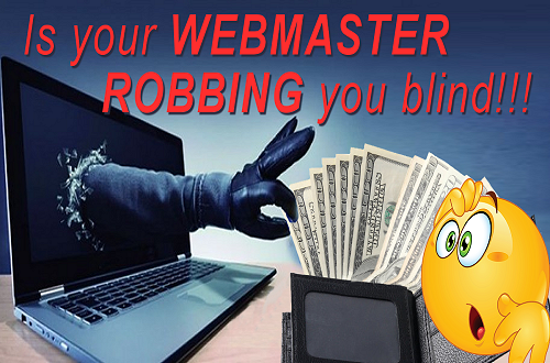 Is your webmaster robbing you blind